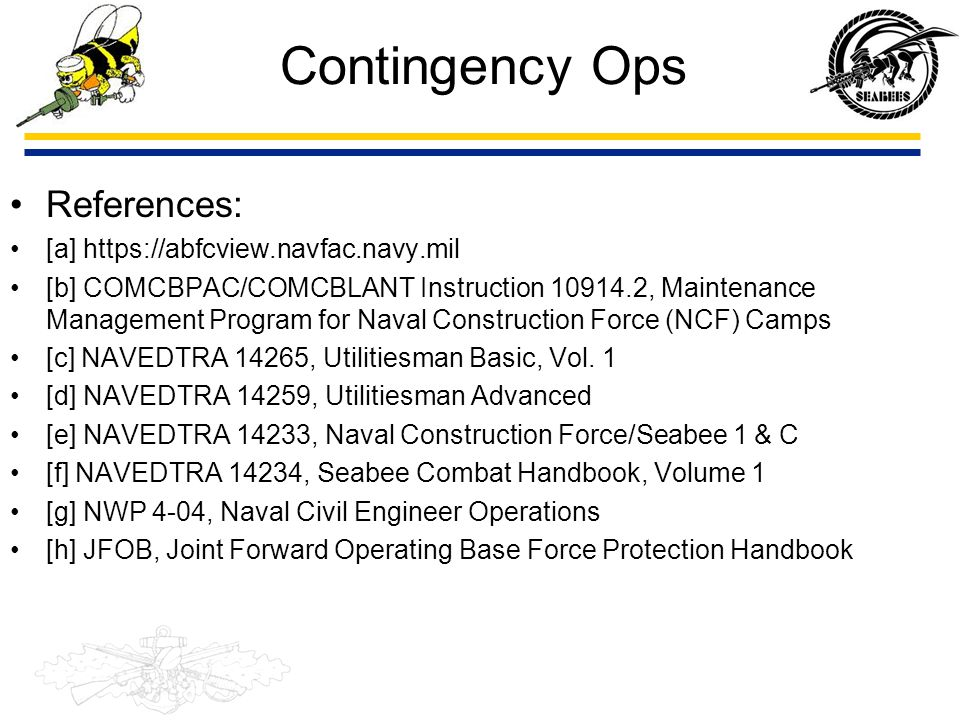 Contingency Ops References: [a] https://abfcview.navfac.navy.mil